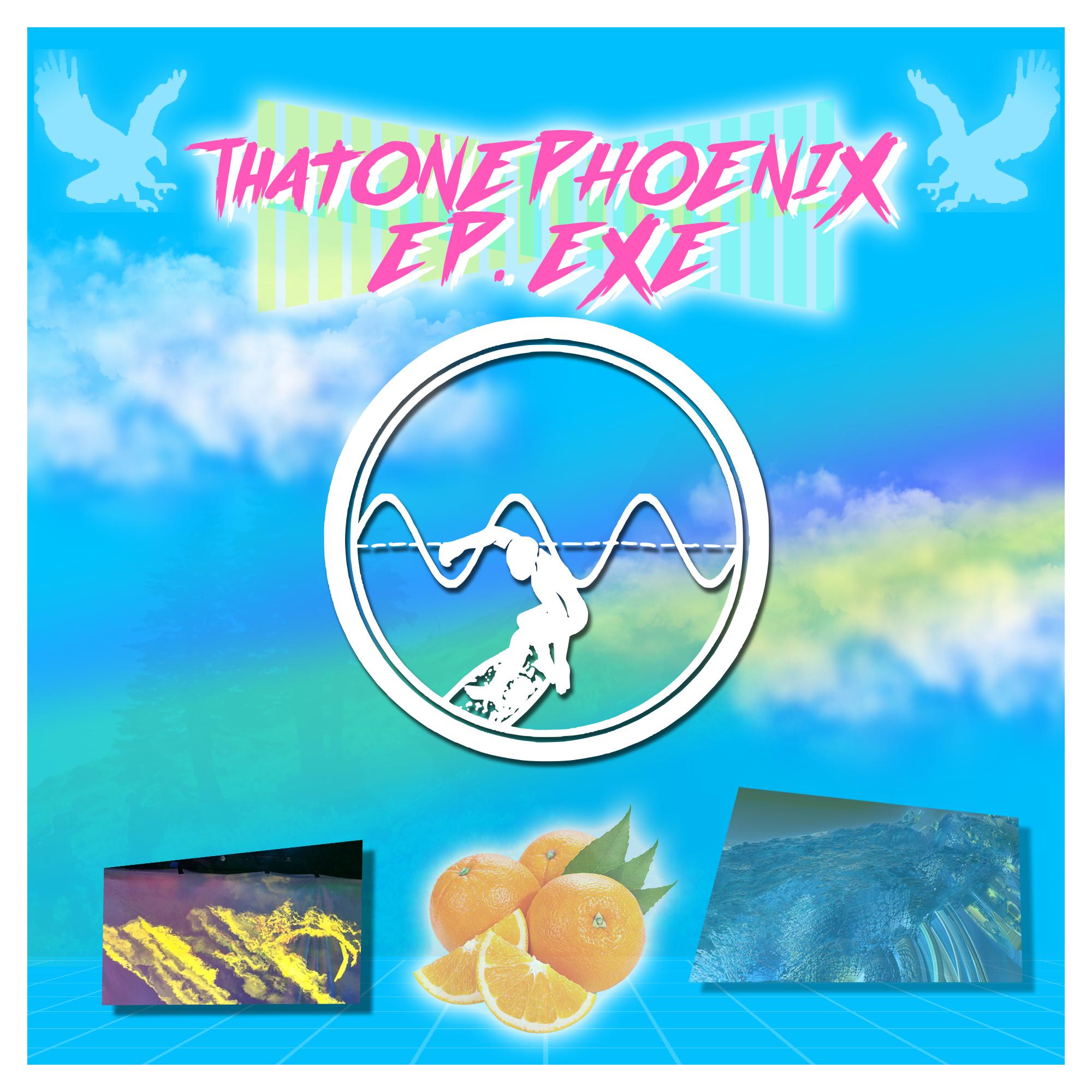 EP.EXE – ThatOnePhoenix
