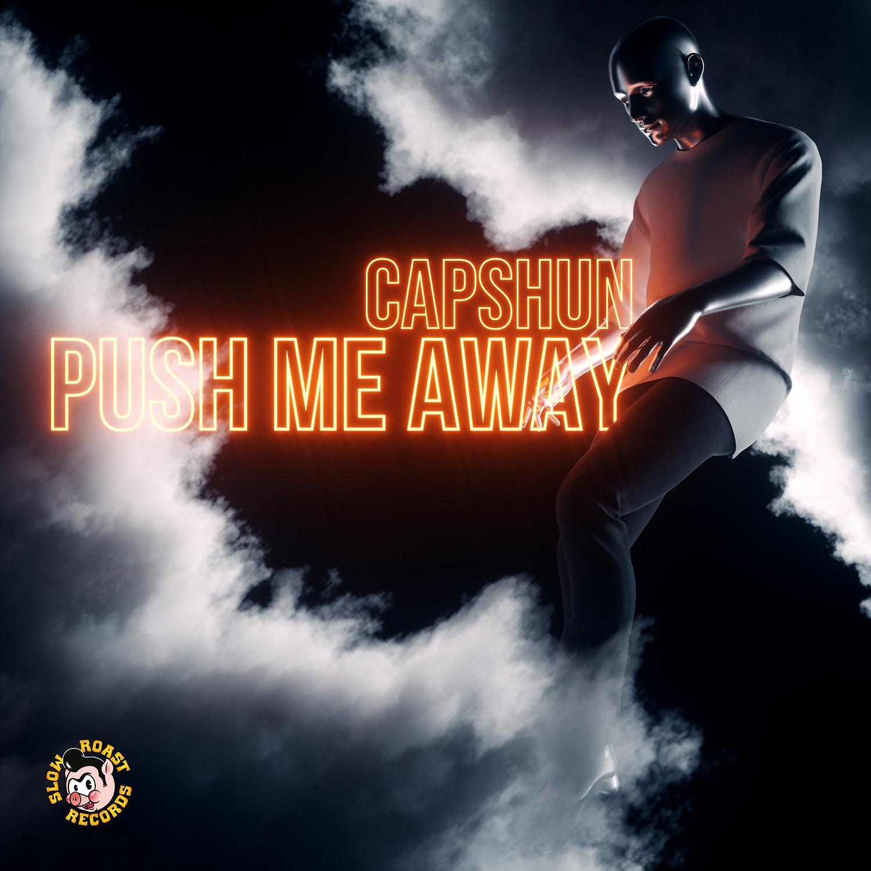 Capshun – Push Me Away [Slow Roast Recordings Premiere]